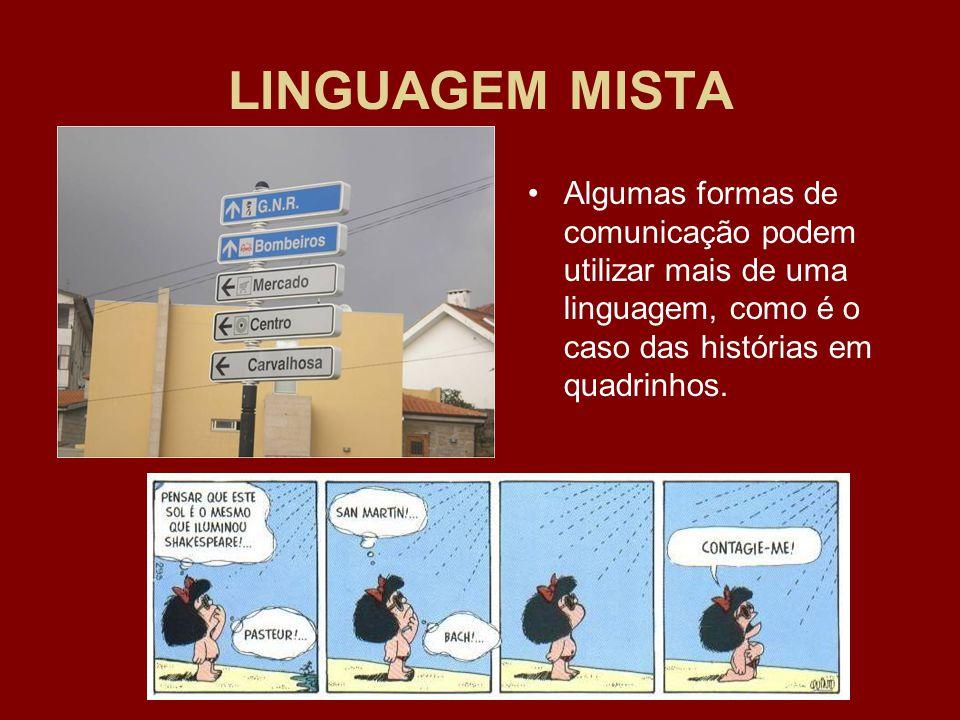LINGUAGEM MISTA Algumas formas de comunicação podem utilizar mais de uma linguagem, como é o caso das histórias em quadrinhos.
