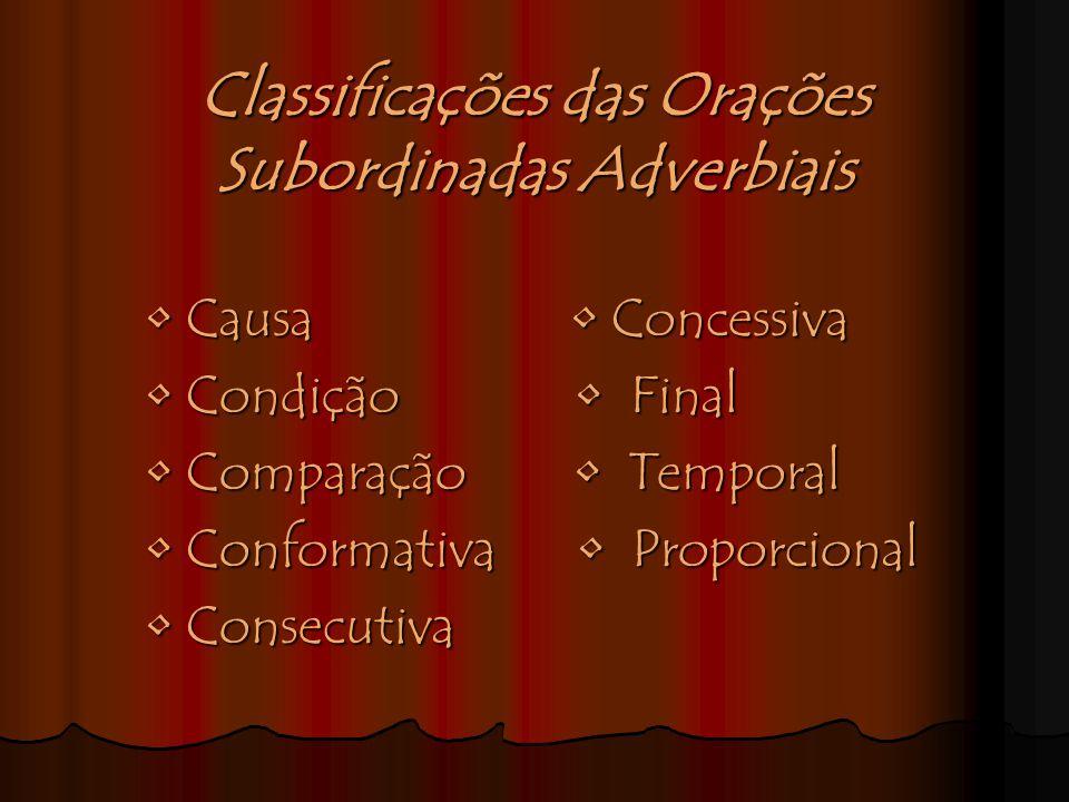 Classificações das Orações Subordinadas Adverbiais