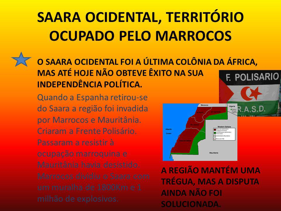 SAARA OCIDENTAL, TERRITÓRIO OCUPADO PELO MARROCOS