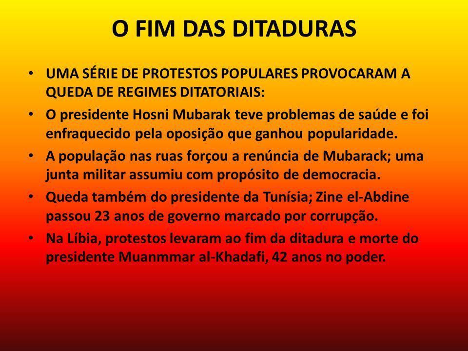 O FIM DAS DITADURAS UMA SÉRIE DE PROTESTOS POPULARES PROVOCARAM A QUEDA DE REGIMES DITATORIAIS: