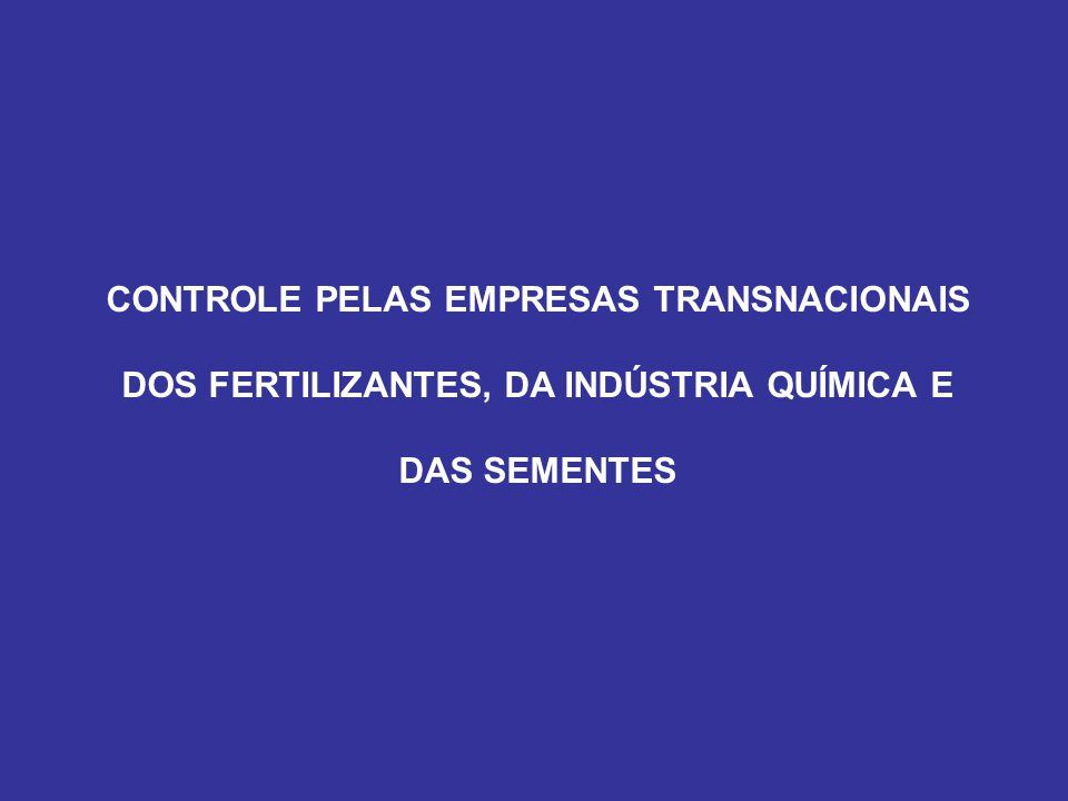 CONTROLE PELAS EMPRESAS TRANSNACIONAIS