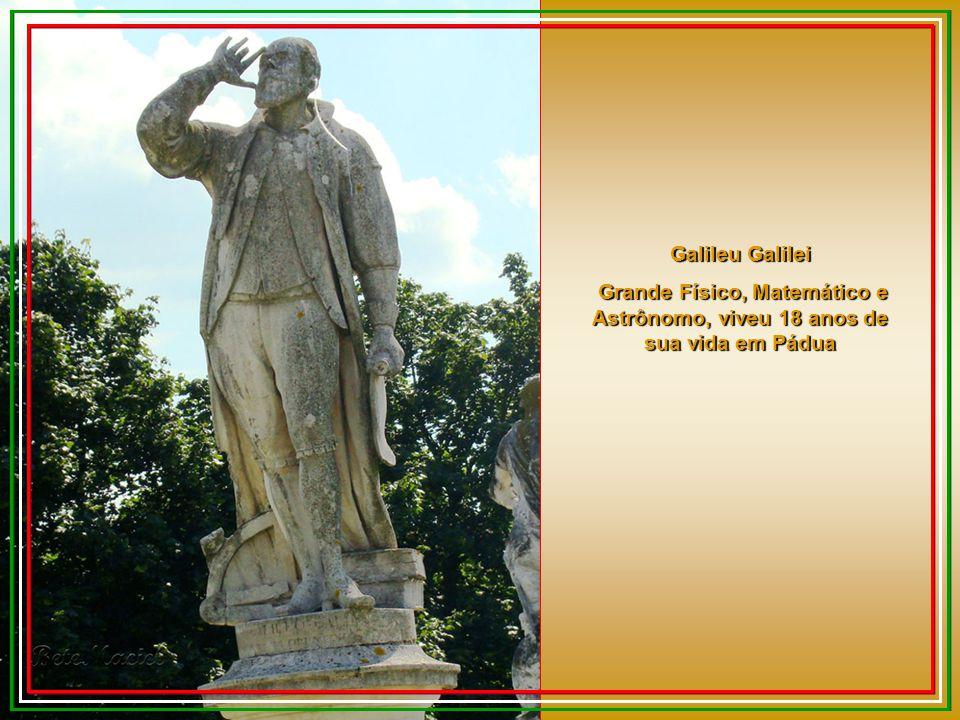 Galileu Galilei Grande Físico, Matemático e Astrônomo, viveu 18 anos de sua vida em Pádua