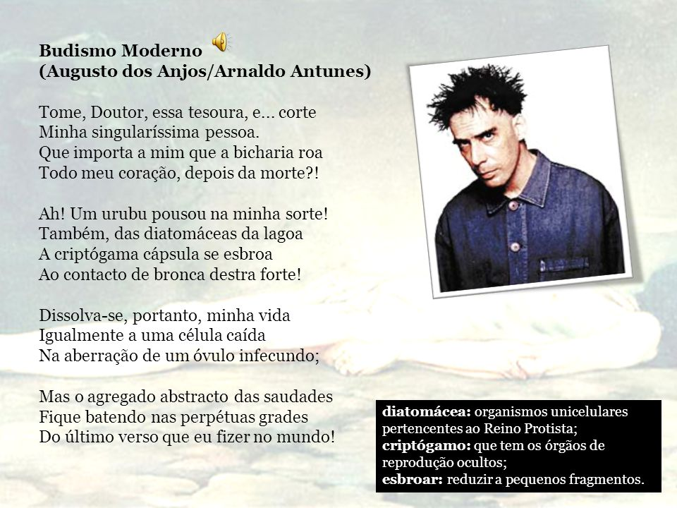 (Augusto dos Anjos/Arnaldo Antunes)