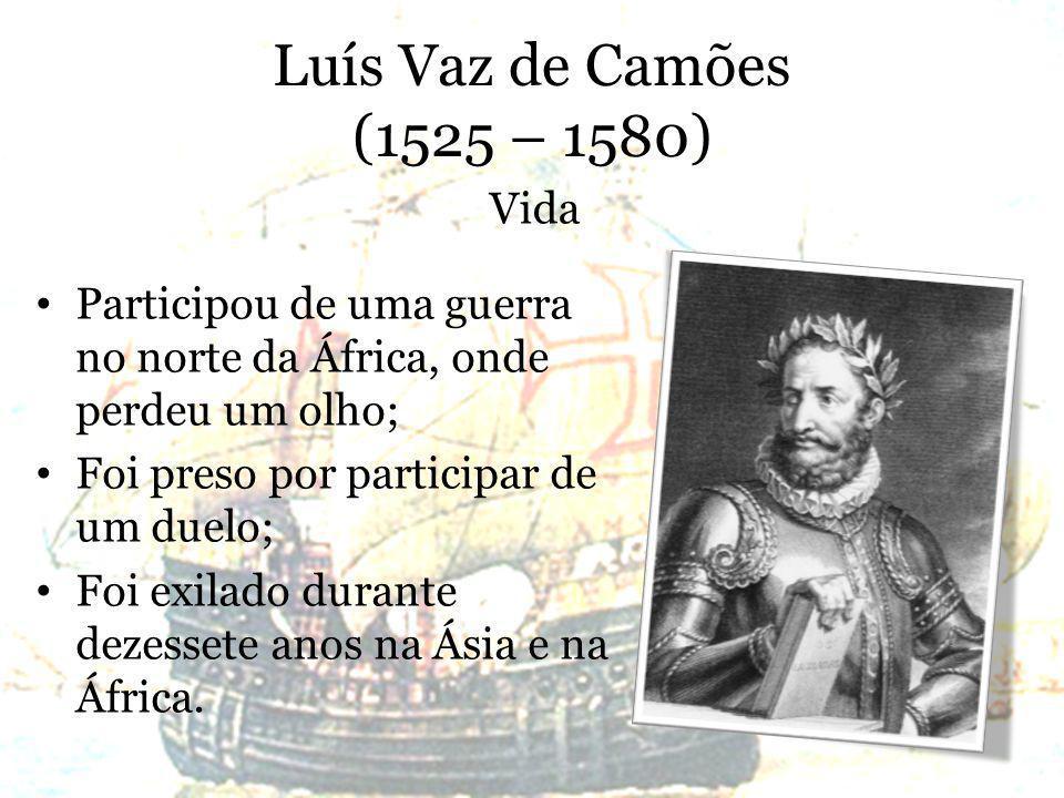 Luís Vaz de Camões (1525 – 1580) Vida