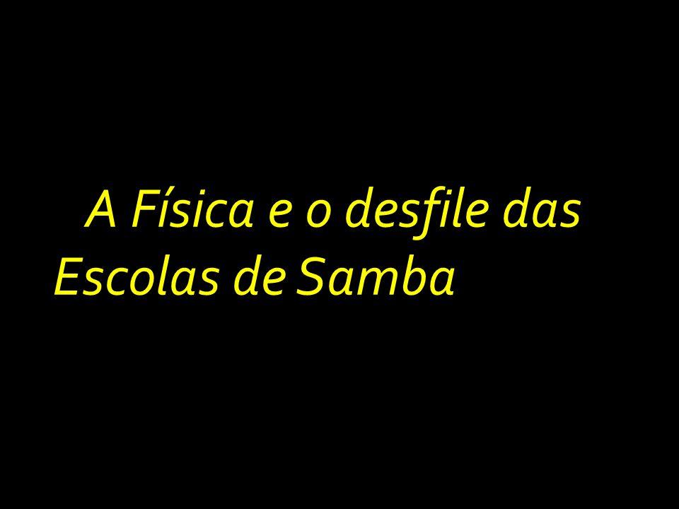 A Física e o desfile das Escolas de Samba