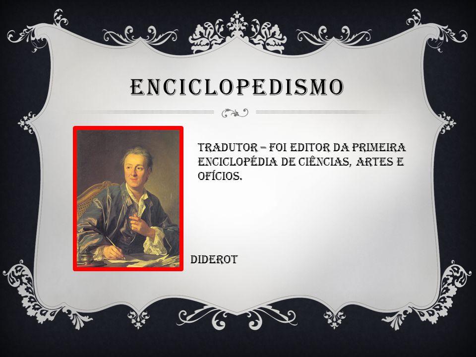 Enciclopedismo Tradutor – foi editor da primeira