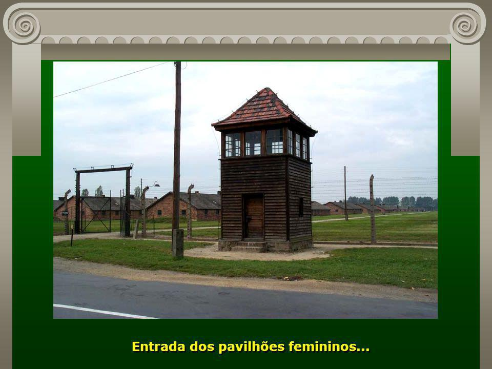 Entrada dos pavilhões femininos...