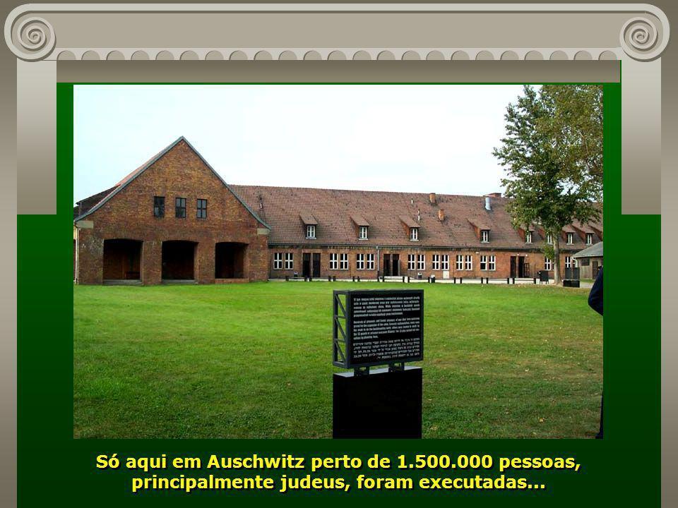 Só aqui em Auschwitz perto de 1. 500