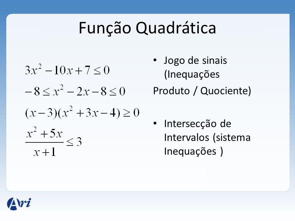 Função Quadrática Jogo de sinais (Inequações Produto / Quociente)