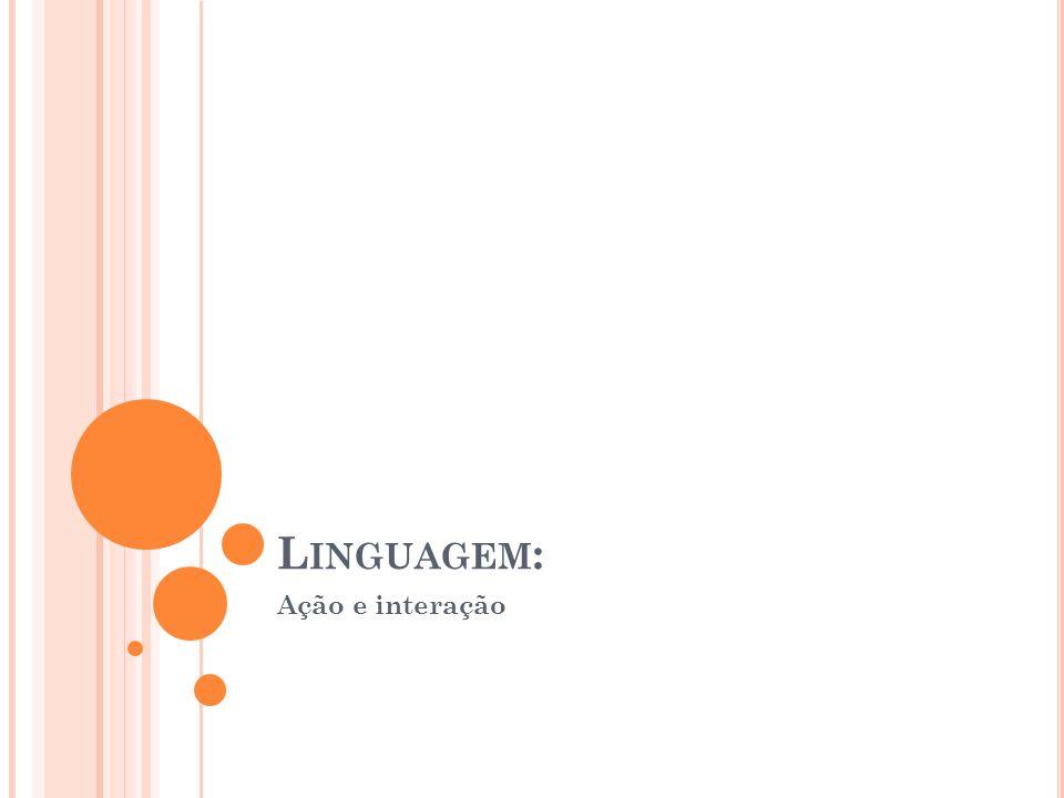 Linguagem: Ação e interação
