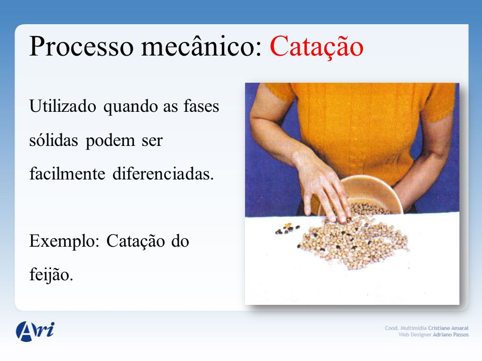 Processo mecânico: Catação
