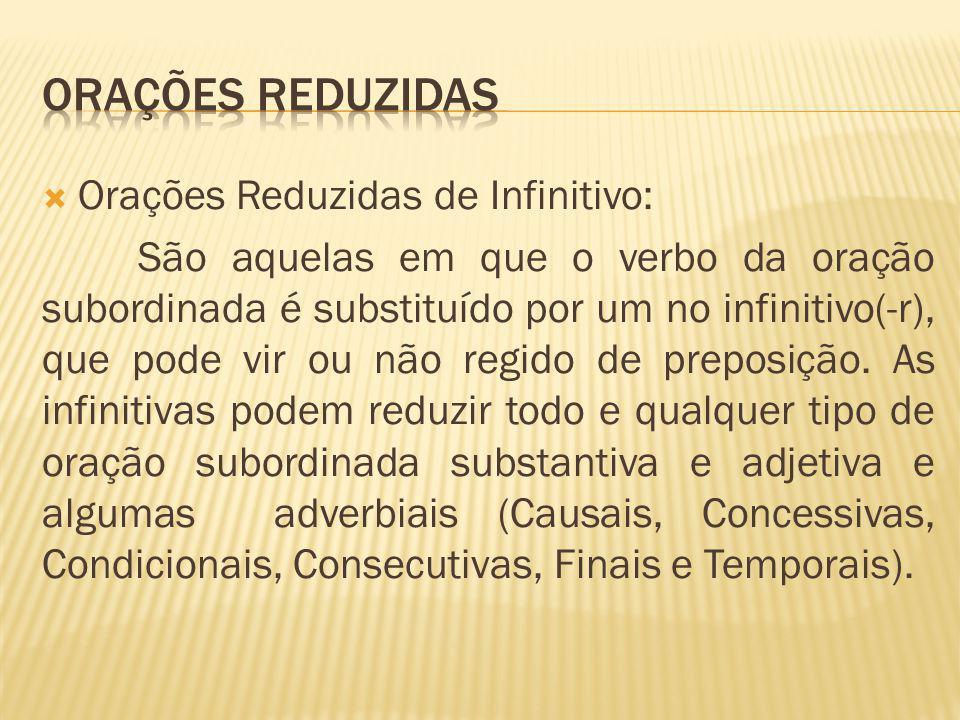 ORAÇÕES REDUZIDAS Orações Reduzidas de Infinitivo: