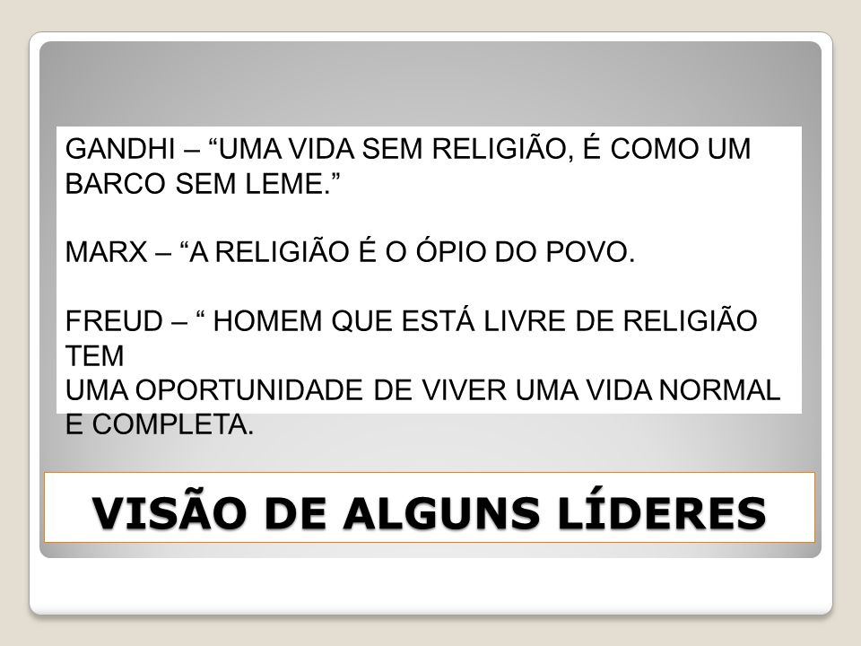 VISÃO DE ALGUNS LÍDERES