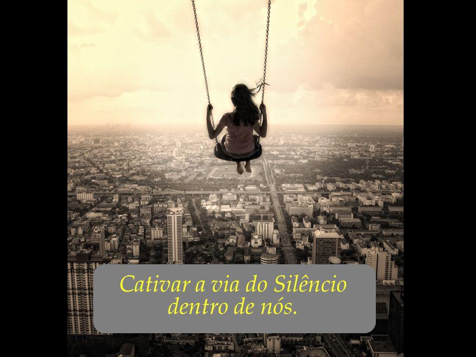 Cativar a via do Silêncio