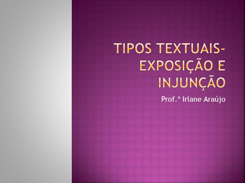 Tipos textuais- Exposição e Injunção