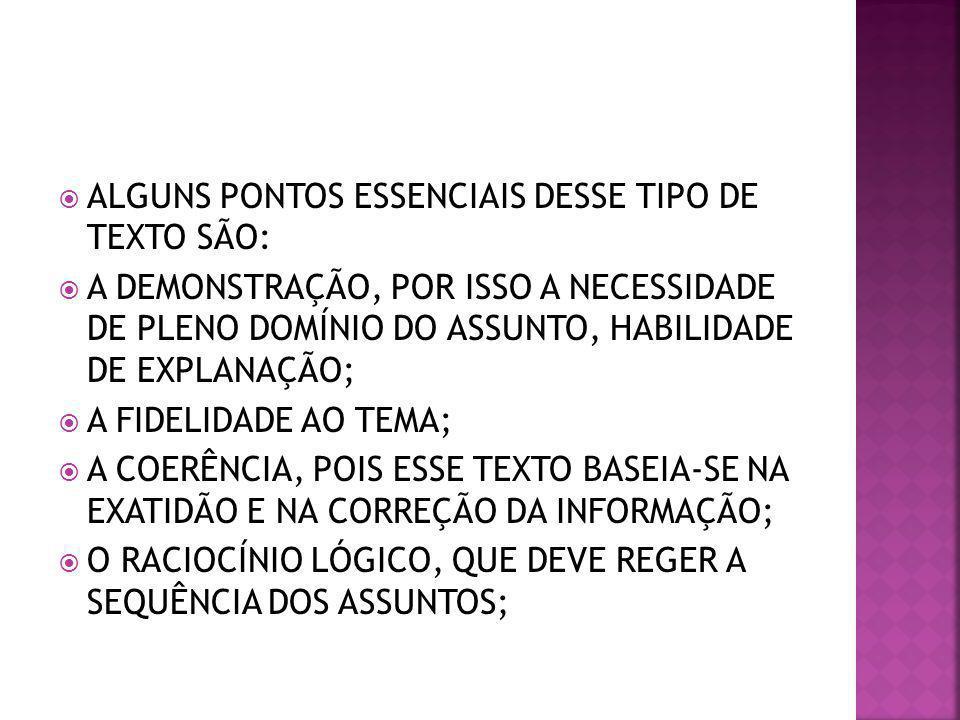 ALGUNS PONTOS ESSENCIAIS DESSE TIPO DE TEXTO SÃO: