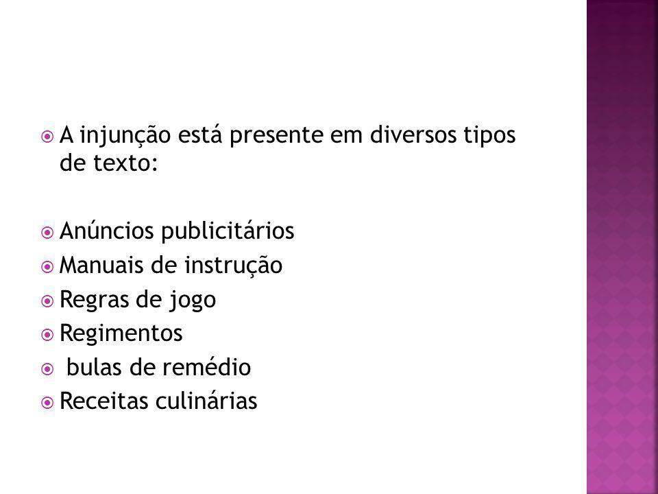 A injunção está presente em diversos tipos de texto: