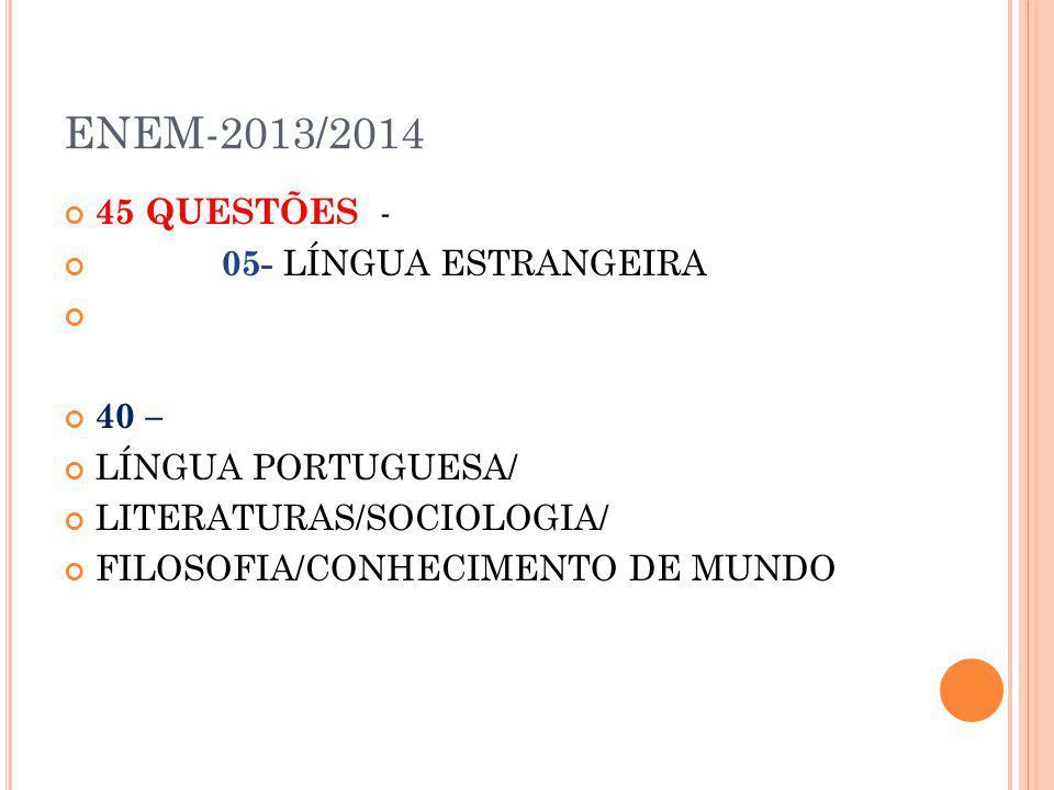 ENEM-2013/2014 45 QUESTÕES - 05- LÍNGUA ESTRANGEIRA 40 –