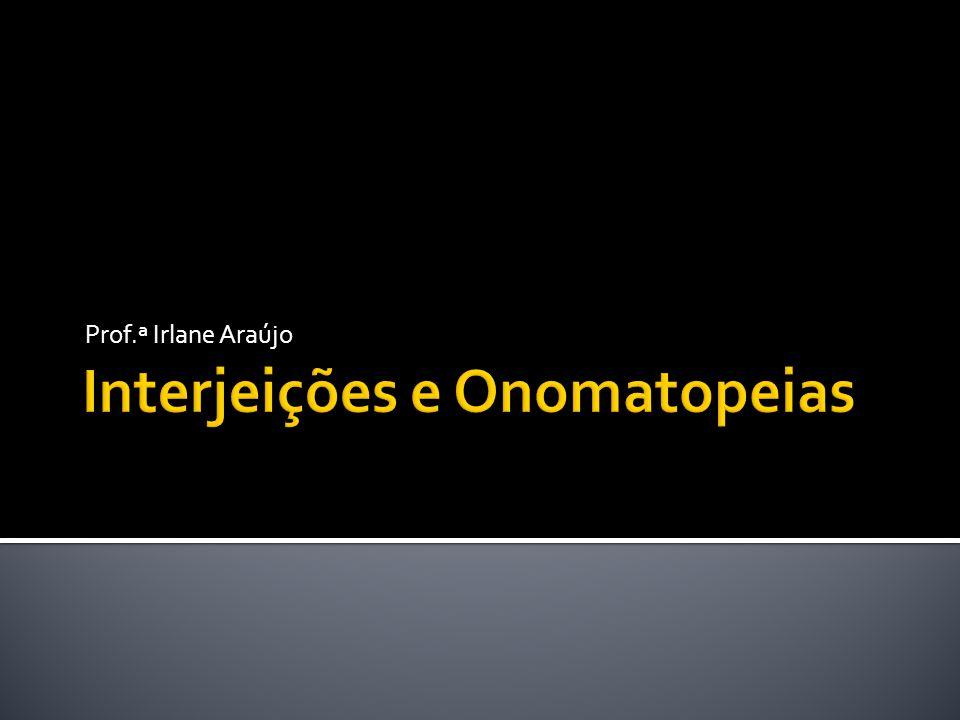 Interjeições e Onomatopeias