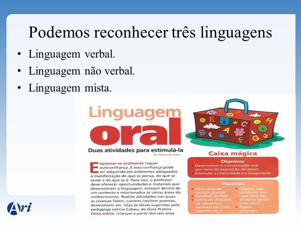 Podemos reconhecer três linguagens