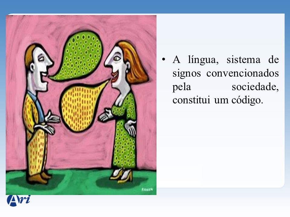A língua, sistema de signos convencionados pela sociedade, constitui um código.