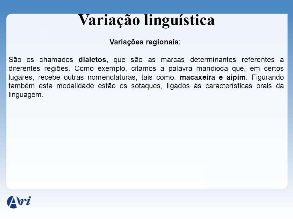 Variação linguística Variações regionais: