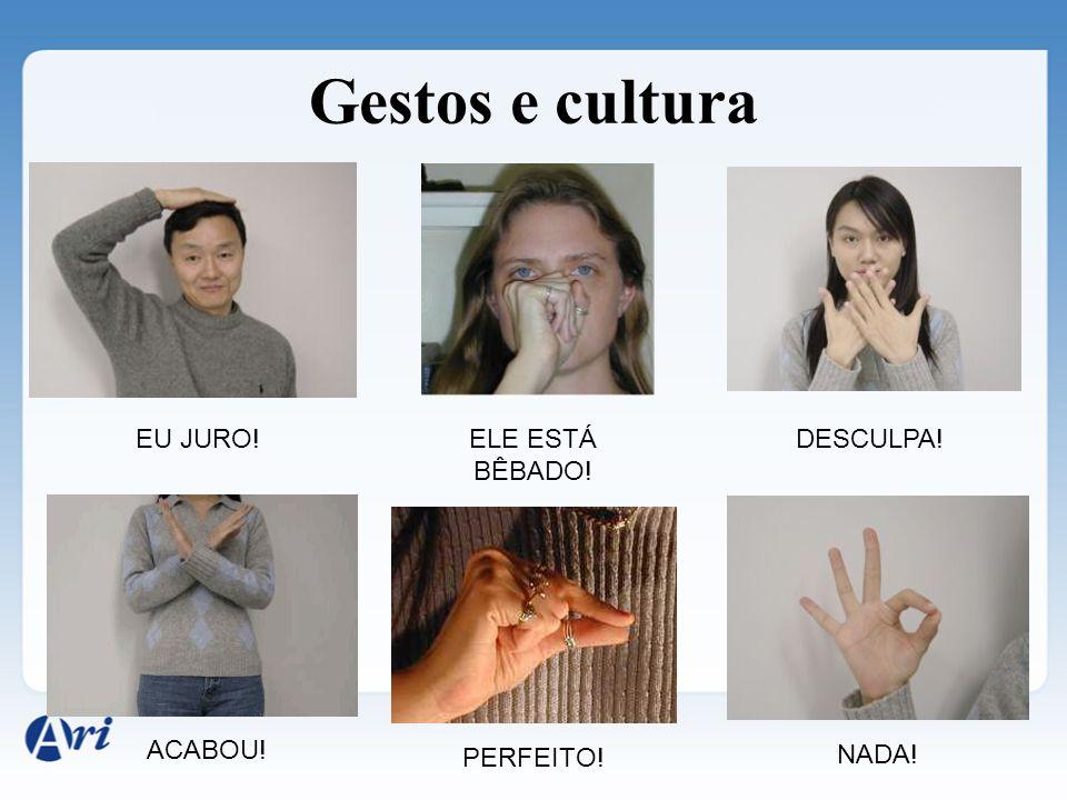 Gestos e cultura EU JURO! ELE ESTÁ BÊBADO! DESCULPA! ACABOU! PERFEITO!