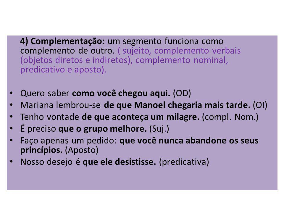 4) Complementação: um segmento funciona como complemento de outro