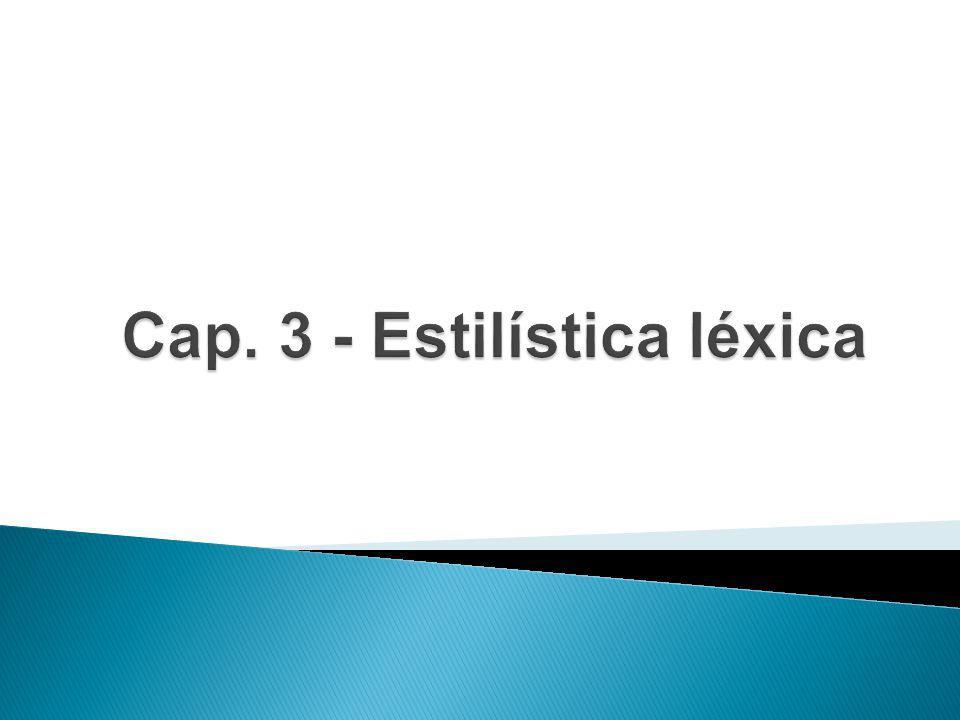 Cap. 3 - Estilística léxica
