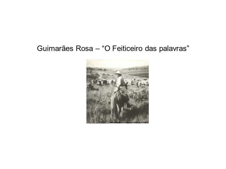 Guimarães Rosa – O Feiticeiro das palavras