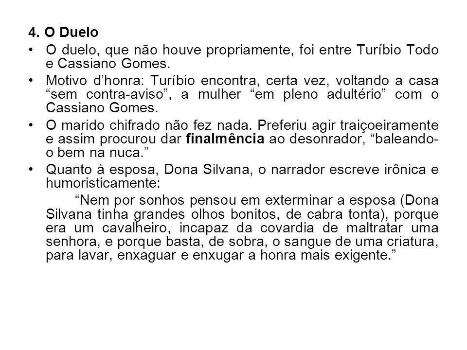 4. O Duelo O duelo, que não houve propriamente, foi entre Turíbio Todo e Cassiano Gomes.
