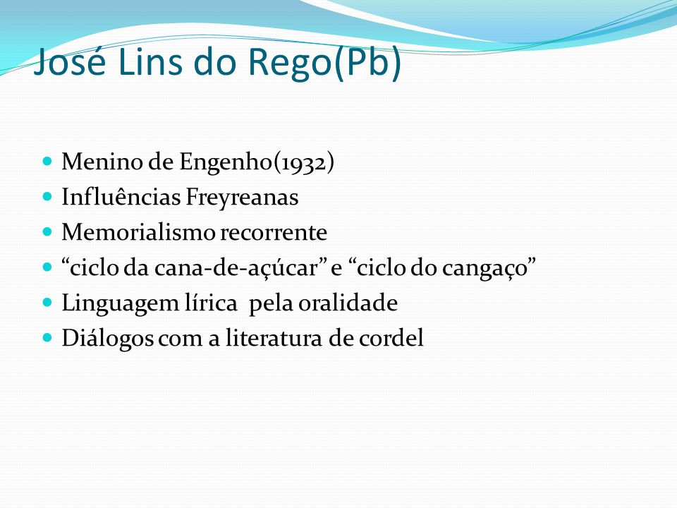 José Lins do Rego(Pb) Menino de Engenho(1932) Influências Freyreanas