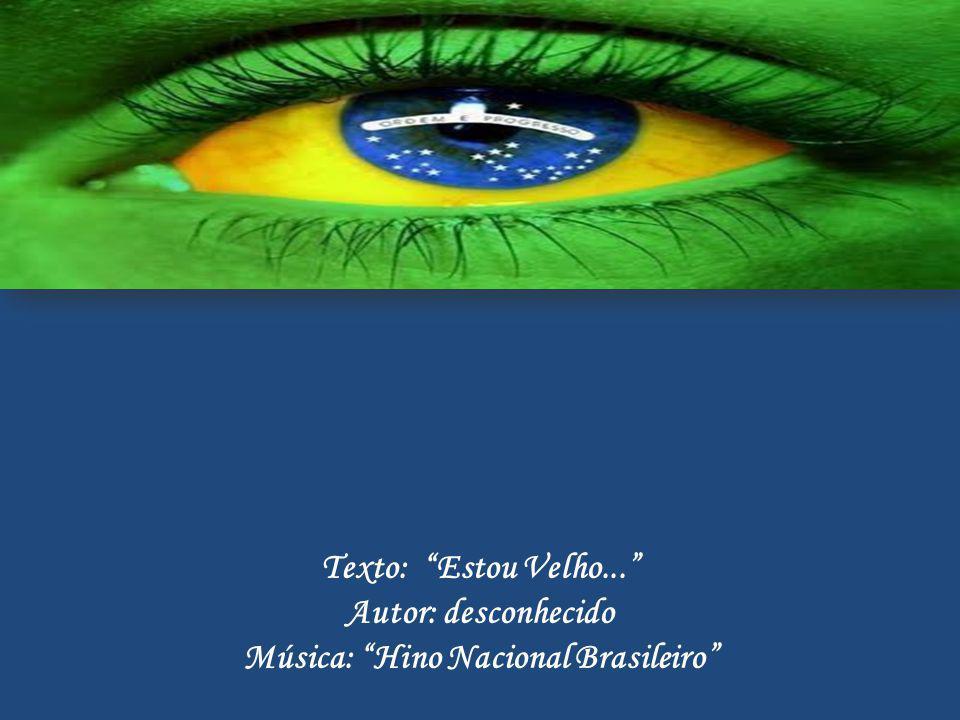 Música: Hino Nacional Brasileiro
