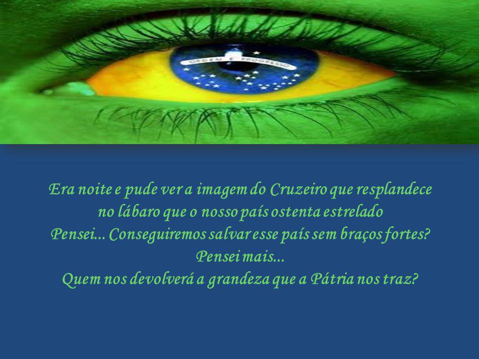 Era noite e pude ver a imagem do Cruzeiro que resplandece