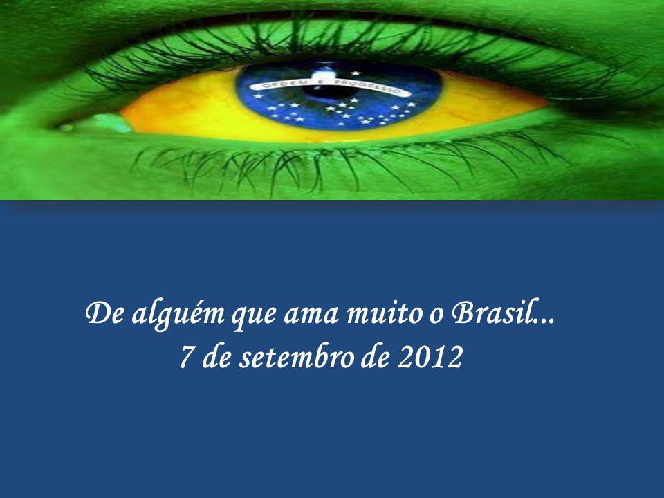 De alguém que ama muito o Brasil...