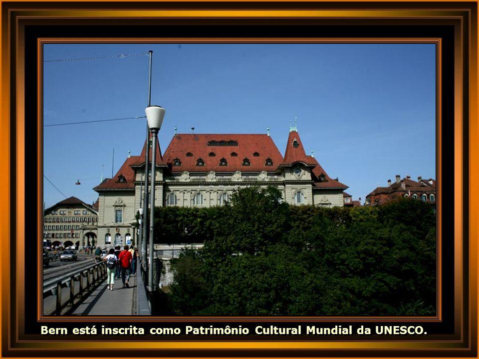 Bern está inscrita como Patrimônio Cultural Mundial da UNESCO.