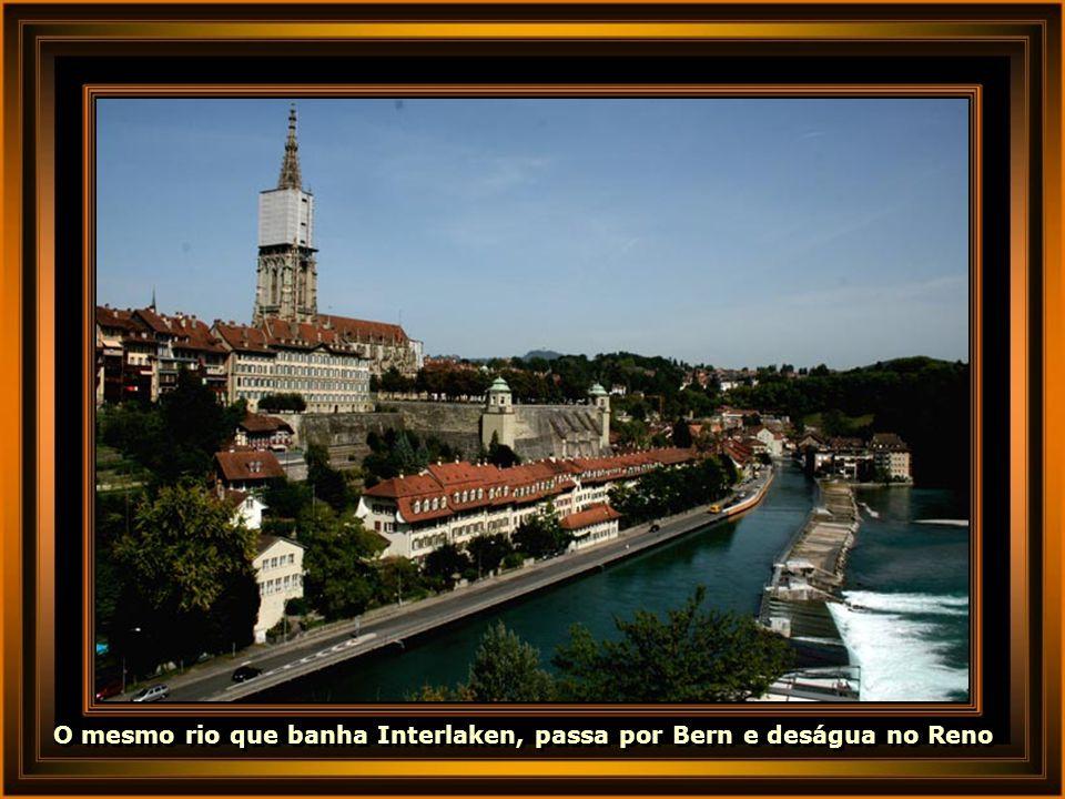O mesmo rio que banha Interlaken, passa por Bern e deságua no Reno