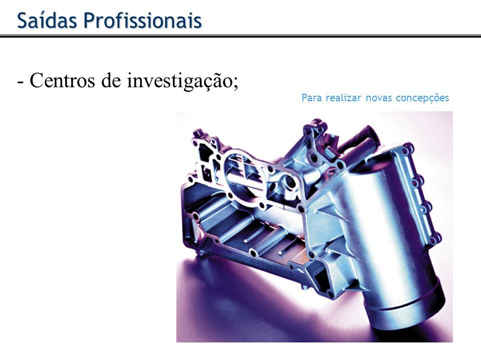 - Centros de investigação;
