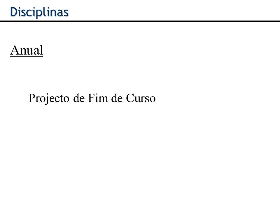 Disciplinas Anual Projecto de Fim de Curso
