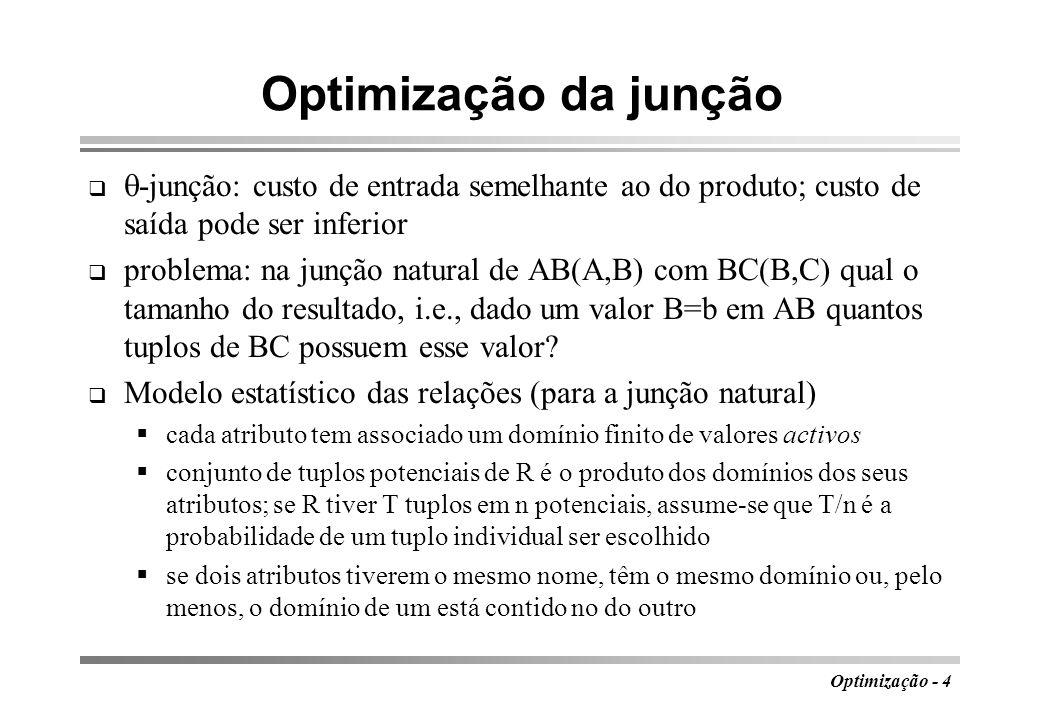 Optimização da junção -junção: custo de entrada semelhante ao do produto; custo de saída pode ser inferior.