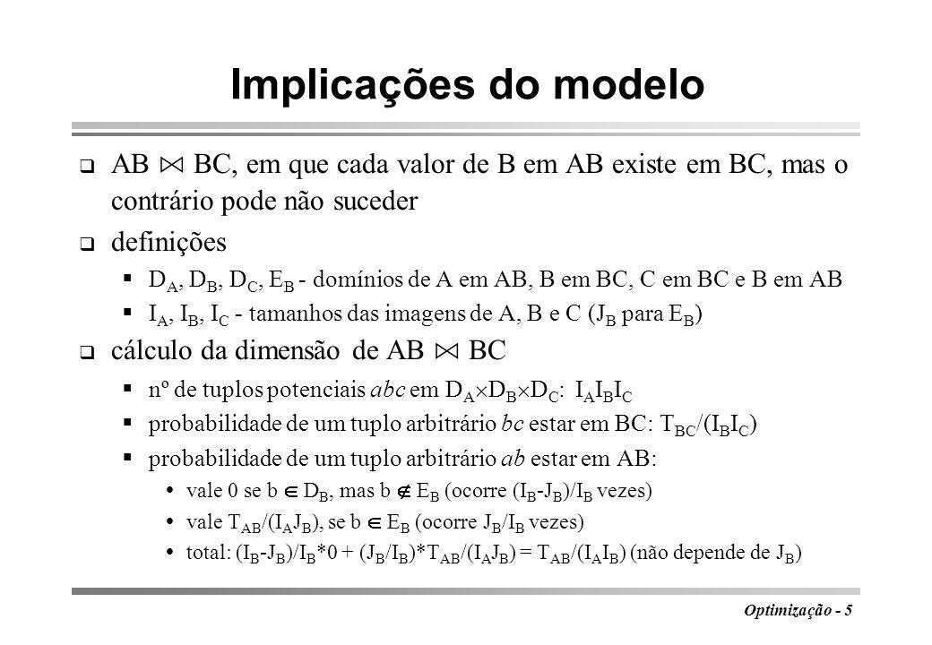 Implicações do modelo AB ⋈ BC, em que cada valor de B em AB existe em BC, mas o contrário pode não suceder.