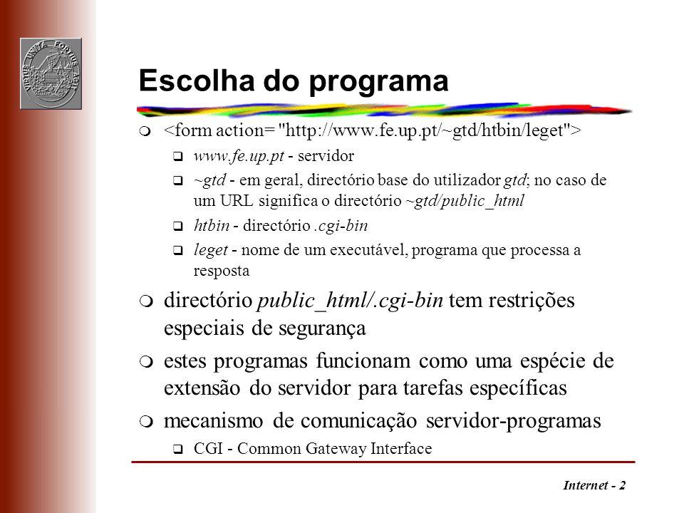 Escolha do programa <form action= http://www.fe.up.pt/~gtd/htbin/leget > www.fe.up.pt - servidor.