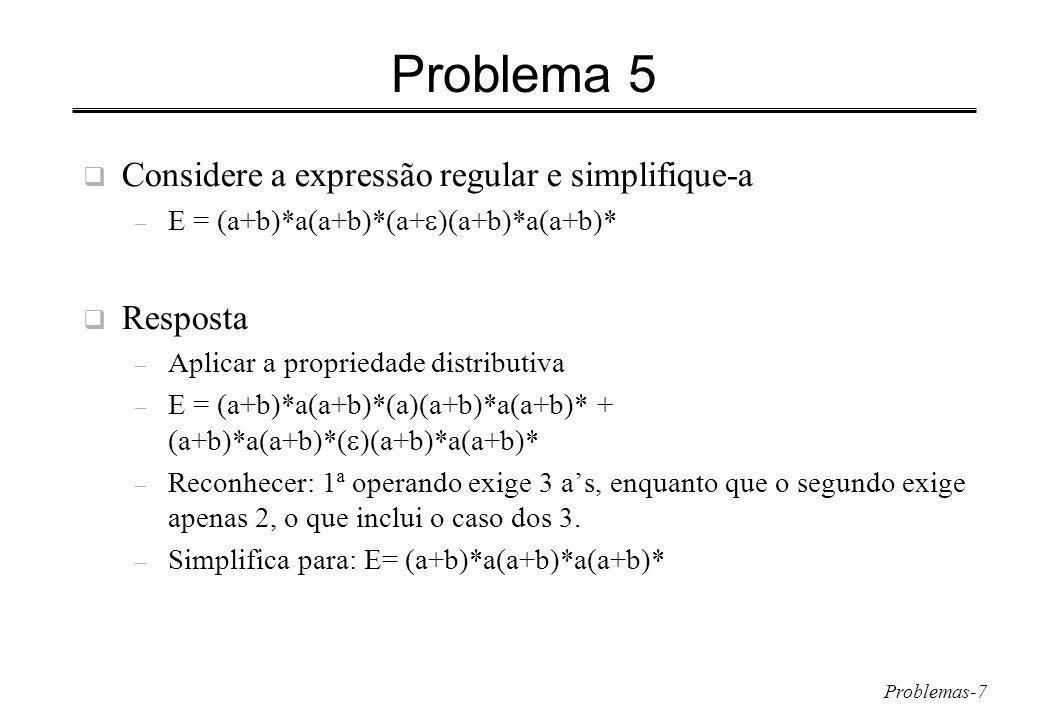 Problema 5 Considere a expressão regular e simplifique-a Resposta