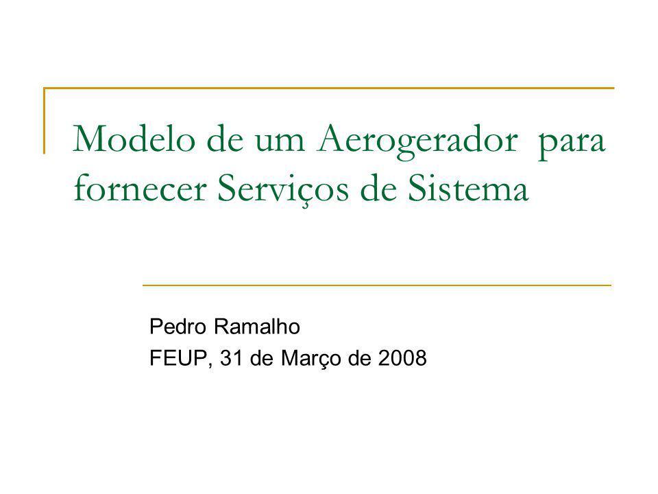 Modelo de um Aerogerador para fornecer Serviços de Sistema