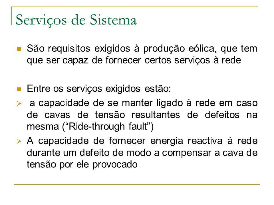 Serviços de Sistema São requisitos exigidos à produção eólica, que tem que ser capaz de fornecer certos serviços à rede.