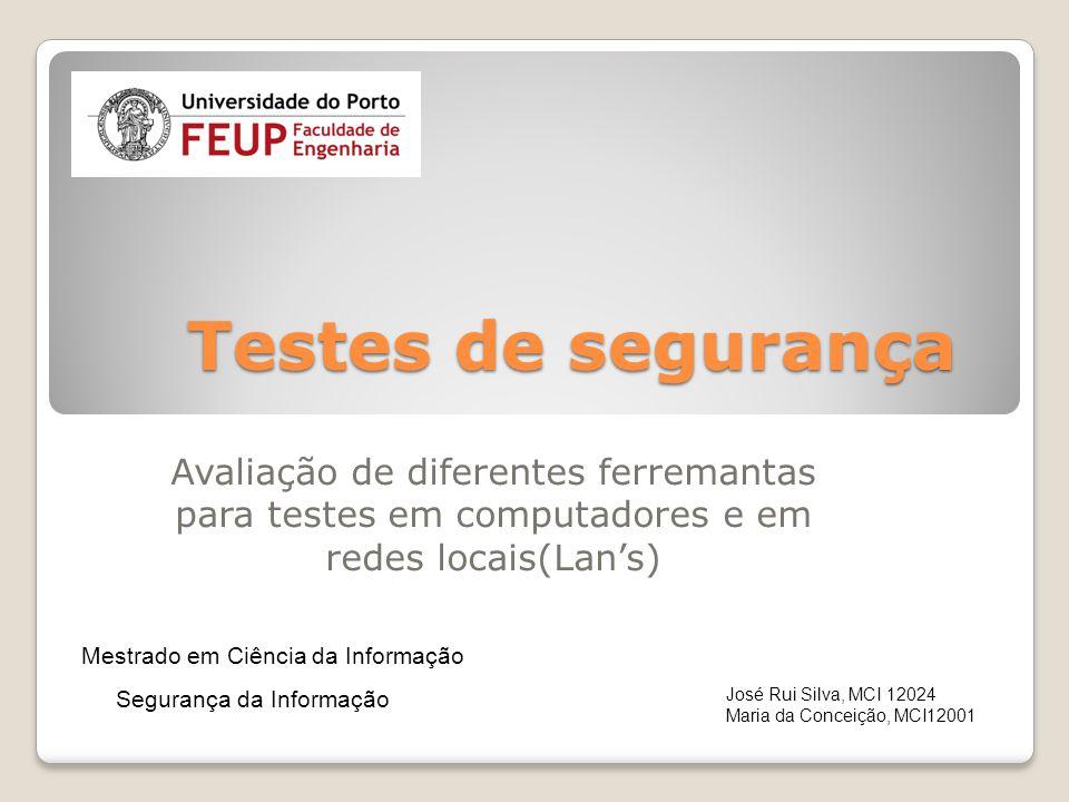 Testes de segurança Avaliação de diferentes ferremantas para testes em computadores e em redes locais(Lan's)