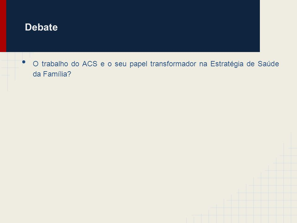 Debate O trabalho do ACS e o seu papel transformador na Estratégia de Saúde da Família
