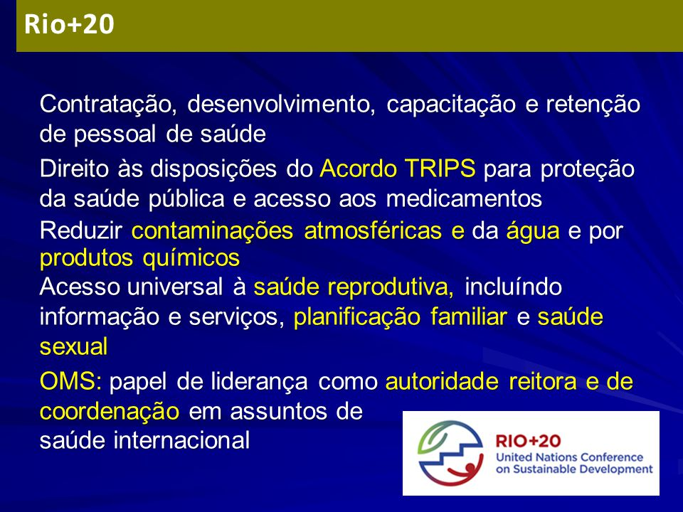 Rio+20 Contratação, desenvolvimento, capacitação e retenção de pessoal de saúde.