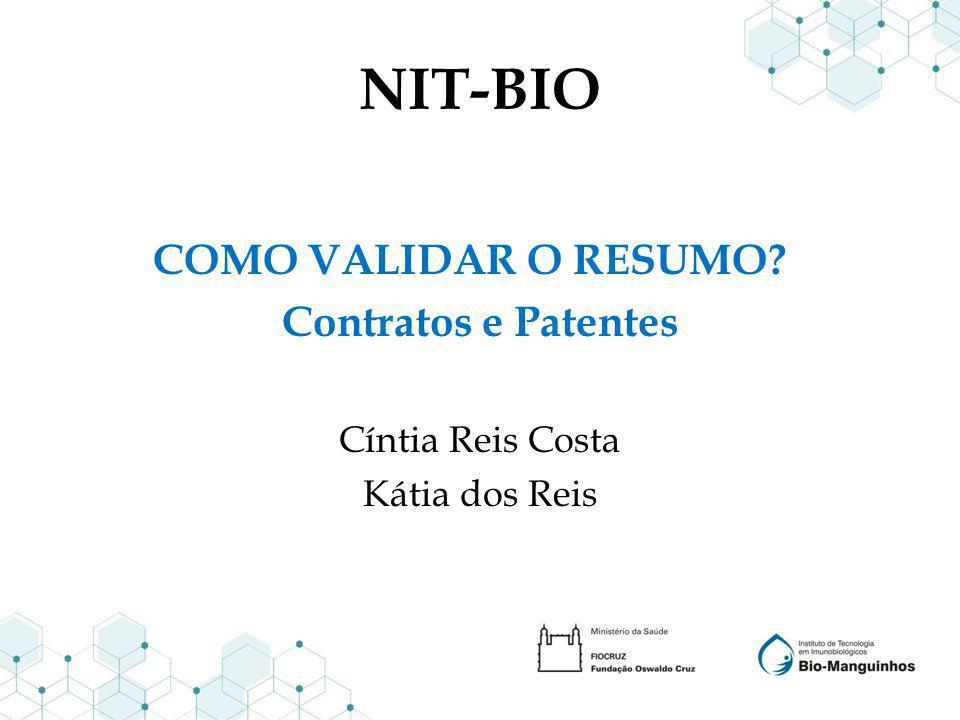 NIT-BIO COMO VALIDAR O RESUMO Contratos e Patentes Cíntia Reis Costa