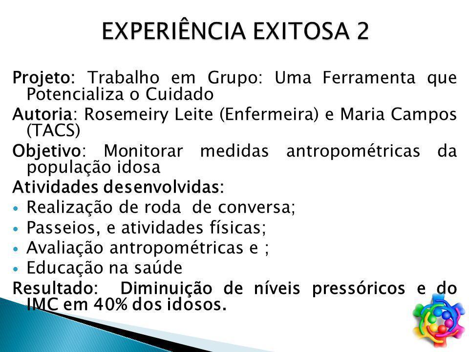 EXPERIÊNCIA EXITOSA 2 Projeto: Trabalho em Grupo: Uma Ferramenta que Potencializa o Cuidado.